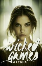 Wicked Games by lovesickanddelirious