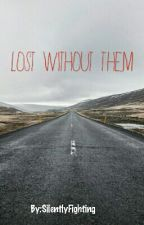 Lost Without Them  (Ashton Irwin Story) by SilentlyFighting