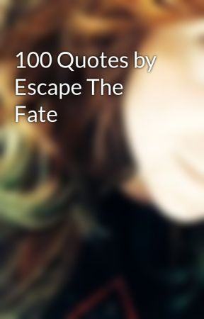 100 Quotes by Escape The Fate by asialee143
