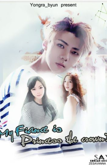 My Fiance is a Princess The Crown?! [EXO Fanfiction]