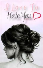 I Love To Hate You by Robyn-Jay