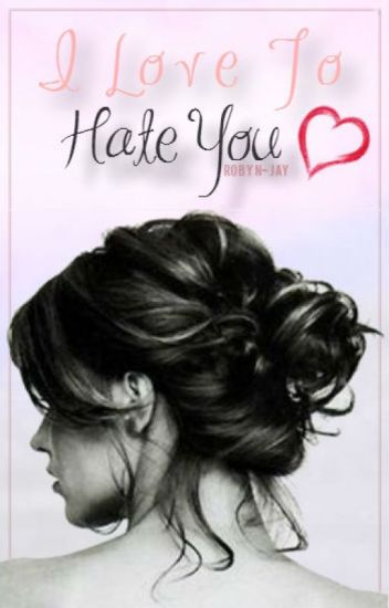 I Love To Hate You