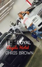 The Royal Angels Hotel || Chris Brown by Neema2001