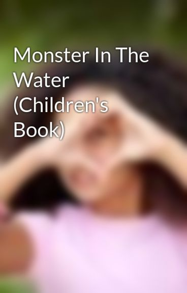 Monster In The Water (Children's Book) by Noelle34