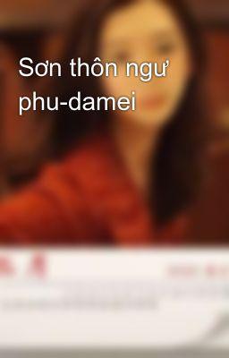 Đọc truyện Sơn thôn ngư phu-damei