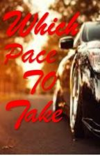 Which Pace To Take by HollaHope