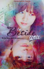 I'm Beside You(EXO fanfiction) by blackautumn94