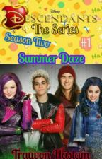 Disney Descendants The Series: Summer Daze by trayvonhaslam