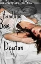 Handling Bae Deaton by ThatNotoriousHotMess