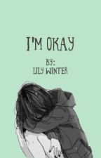 I'm Okay-(Levi x Reader!) by Lily-Winter
