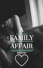 A Family Affair by sniggihyma