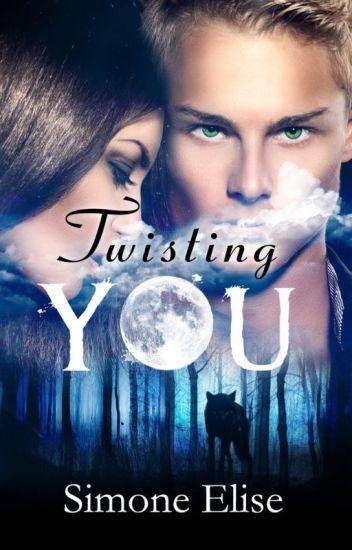 Twisting You