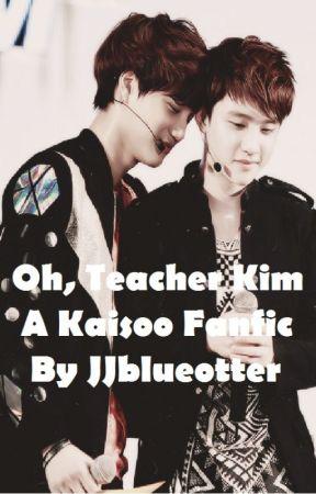Oh, Teacher Kim (A Kaisoo Fanfic) by JJblueotter
