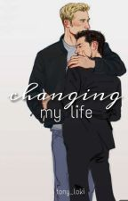 Changing My Life [Book 1] by Tony_Loki