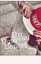 Un Nouveau Départ by 1-monde-de-fiction