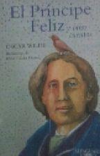 El Príncipe Feliz y otros cuentos by fghtfrvjdz
