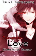 Dangerous Love (Izaya x OC) by TsukiKuraiyoru