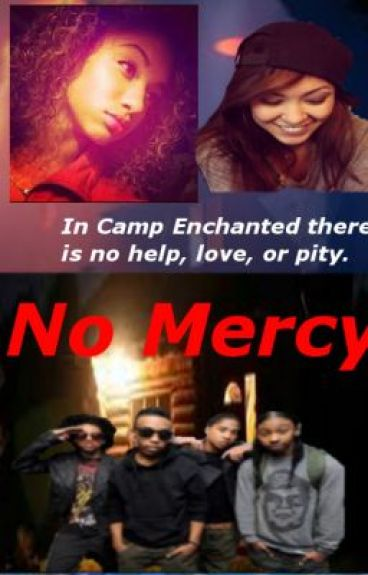 There's No Mercy In Camp Enchanted. (A Mindless Behavior Story) {COMING IN JUNE} by JeniyaEdwards