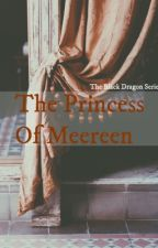The Princess Of Meereen (The Black Dragon Book Two) by mother-of-solos