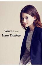 Voices <<< Liam Dunbar by carmella_michelle