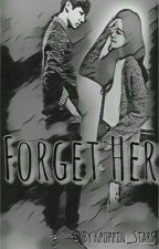 Forget Her (Part 1) by Kpoppin_Stars