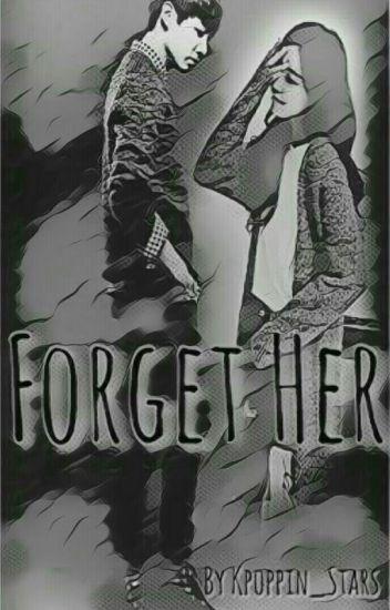 Forget Her (Part 1) [JK]
