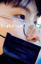 fight me ✧ lee jihoon au by gazingat