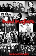 Band Imagines (x readers) *REQUESTS TEMPORARILY CLOSED* by fortheloveoflawliet