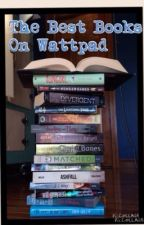 Best Books On Wattpad by winsomelosenone