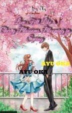 Cherry Blossom Love (Aku, kamu, dia, & dia) by ayu_oka