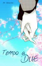 Tempo a Due || Yaoi || [DA REVISIONARE] by Ren-san