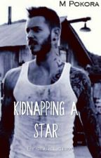 Kidnapping a star [M.POKORA] by lawleycutie