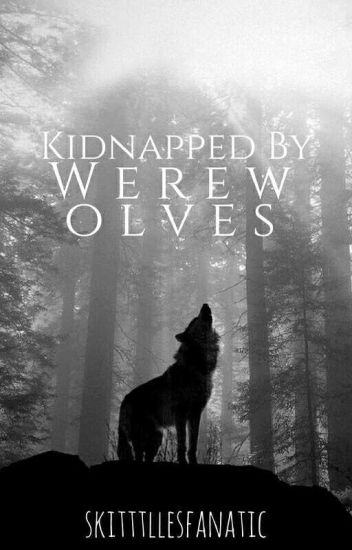 Kidnapped by Werewolves