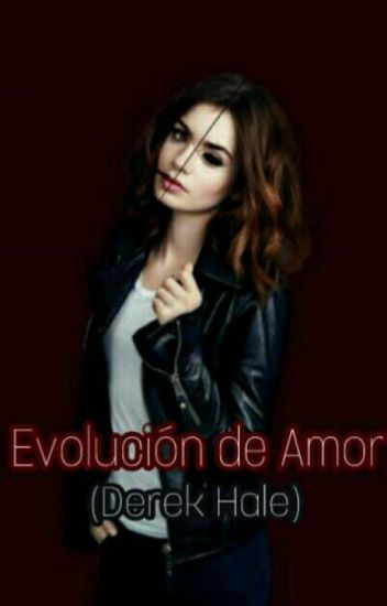 Evolución de Amor (Derek Hale)