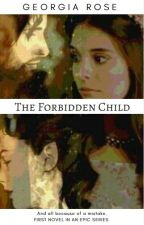 The Forbidden Child by IsobelSangster