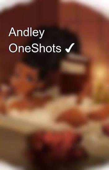 Andley OneShots