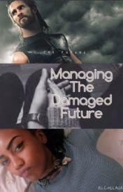 Managing The Damaged Future by KayJay126