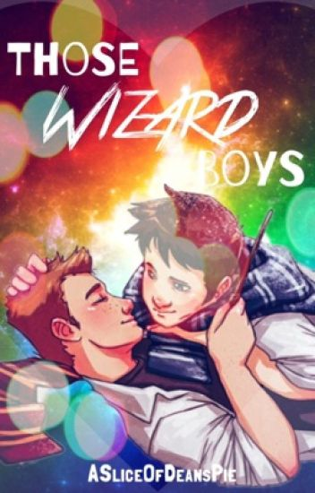 Those Wizard Boys (Destiel Hogwarts AU)