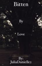 Bitten by Love (Louis Tomlinson) Editing by JuliaDanielle2
