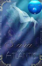 Sara In Atlantis [#Wattys2015] [#JustWriteIt] [Complete] by MoonshineNoire