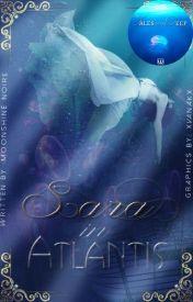 Sara In Atlantis [#Wattys2015] [#JustWriteIt] by MoonshineNoire