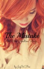 The Mistake (A One Direction Story) by WhatAGloriousJay