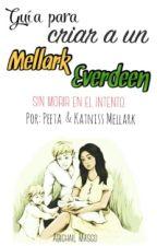 Guía para criar a un Mellark Everdeen (BOOK #2) by IamAbbyMG25