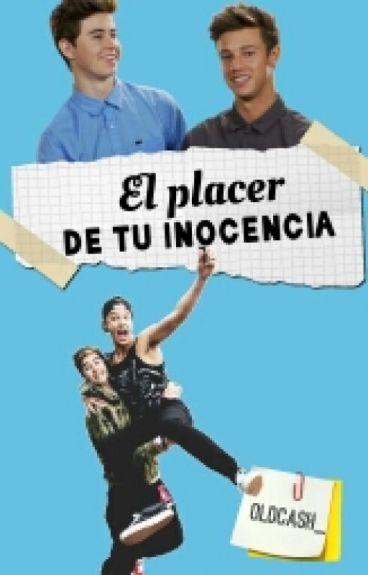 •||El Placer De Tu Inocencia||• CASH
