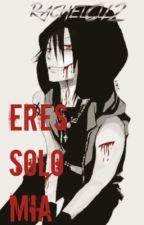 Eres solo mía (Jeff the killer y tu) by Rachelcl12