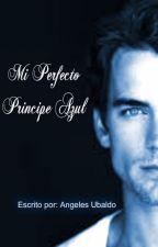 Mi Perfecto Príncipe Azul by AngelesUbaldo