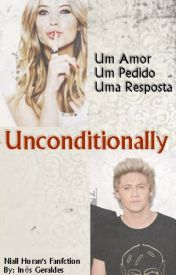 Unconditionally- N.H Fanfiction <3