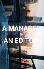 A Manager & An Editor by nadiahsekar
