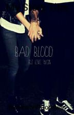 Bad Blood by MaxonPGoodwin