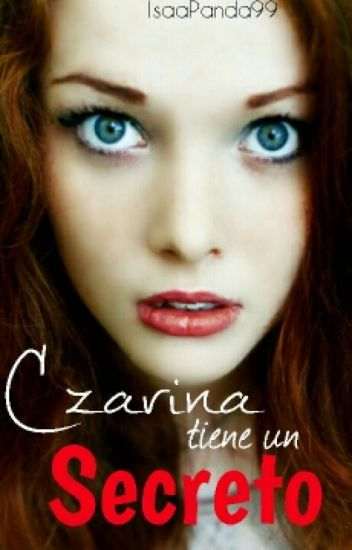 Czarina tiene un Secreto (PAUSADA hasta 2016)